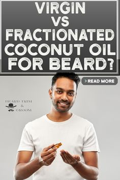 There are two type of coconut oils. Find out which is best for your beard. Here you can discover the benefits and uses of coconut oil for your beard. Read more about coconut oil properties at beardtrimandgroom.com. #beardgrowth #coconutoil #beardgrooming Natural Beard Growth, Beard Growth Tips, Beard Tips, Coconut Oil For Beard, Best Beard Care Products, Diy Beard Oil, Growing Facial Hair, Patchy Beard, Beard Wash