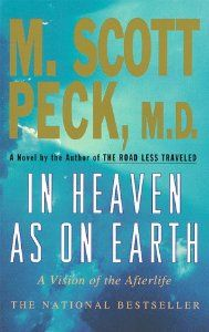 In Heaven As On Earth: A Vision of the Afterlife: M. Scott Peck: 9780786883745: Amazon.com: Books