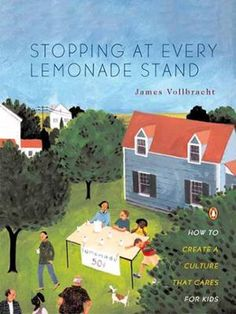 Stopping at Every Lemonade Stand by James Vollbracht, Click to Start Reading eBook, Children's lives today are complex, stressful, and dangerous. Kids are overscheduled, come home to em