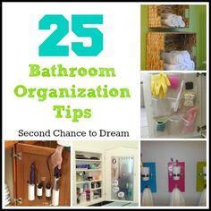 Second Chance to Dream: 25 Bathroom Organization Tips