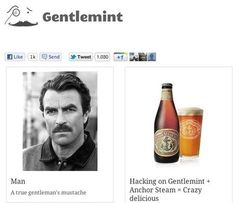 Gentlemint, the Pinterest site for men    This is kind of like Esquire magazine without the meaty articles. By the way, you could just as easily have the articles.