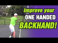 Tennis Backhand - How To Improve Your One-Handed Backhand - YouTube