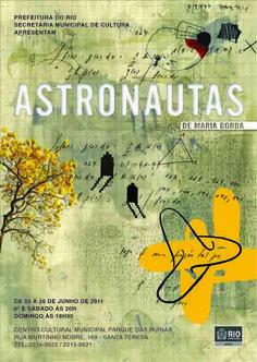 """Questões existenciais da ciência e da arte são abordadas no espetáculo multimídia, """"Astronautas"""", em cartaz nesta quarta-feira, na Arena Carioca Dicró, às 14h, com entrada Catraca Livre."""
