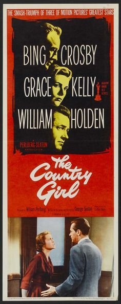 """ The County Girl"" (1954) Good movie.  Complex characters.  No clear cut black and white right or wrong.  Not sure how I feel about Kelly going back to Crosby in the end."