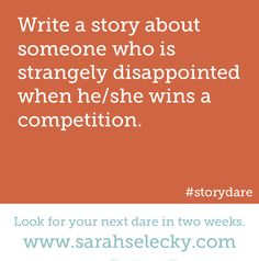 Write a story about someone who is strangely disappointed when he/she wins s competition. #writing #prompts