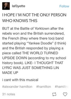 What kind of textbook included this information. Like did this happen? And who recorded this information? Theatre Nerds, Musical Theatre, Theater, History Memes, History Facts, Hamilton Lin Manuel Miranda, Hamilton Fanart, Hamilton Musical, Fandoms