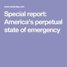 Special report: America's perpetual state of emergency