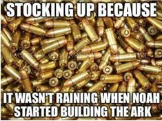 Guns and Ammo. Better to be prepared and not need it, than to need it and not have it. Gun Humor, Gun Meme, Gun Quotes, Qoutes, Wisdom Quotes, Life Quotes, Military Humor, Military Quotes, Military Slang