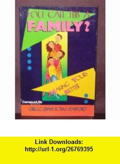 You Call This a Family (9780310710912) Gregg Lewis , ISBN-10: 031071091X  , ISBN-13: 978-0310710912 ,  , tutorials , pdf , ebook , torrent , downloads , rapidshare , filesonic , hotfile , megaupload , fileserve