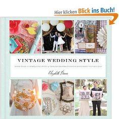 Vintage Wedding Style: Amazon.de: Elizabeth Demos: Englische Bücher