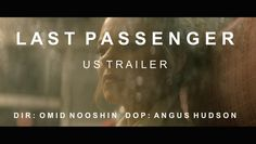 LAST PASSENGER - US Trailer Director:  Omid Nooshin Director of Photography: Angus Hudson Producer: Zack Winfield, Ado Yoshizako-Cassuto Production Co: BFI/NDF/Future Films Starring: Dougray Scott, Kara Tointon Format: Log-C - Arri Alexi 16x9, Xtal Express Anamorphic - 2.35:1  NOMINATED: Best Debut Director - British Independent Film Awards  Last Passenger is a 2013 British suspense thriller film directed by Omid Nooshin with cinematography by Angus Hudson. Shot on a tight budget t...