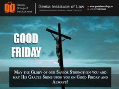#GoodFriday #GeetaInstituteofLaw May da glory of our Savior Strengthen u And May His Graces Shine Upon u On Good Friday & always!  Good Friday!