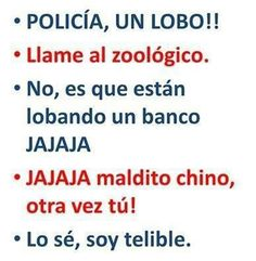 ¡Policía, un lobo!........ jajajajaja