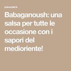 Babaganoush: una salsa per tutte le occasione con i sapori del medioriente!