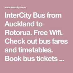 InterCity Bus from Auckland to Rotorua. Check out bus fares and timetables. Book bus tickets online – no credit card required. Tickets Online, Bus Tickets, Free Wifi, Auckland, Wanderlust, Book, Check, Cards, Books