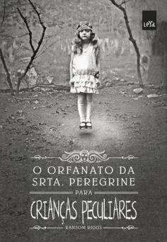 O Orfanato da Srta Peregrine Para Criancas Peculiares - Srt Peregrine Vol 01 - Ransom Riggs