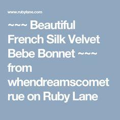 ~~~ Beautiful French Silk Velvet Bebe Bonnet ~~~ from whendreamscometrue on Ruby Lane