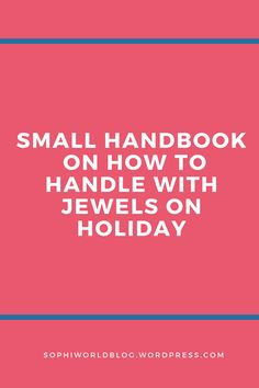 How to handle with jewels on holiday! Click through to read the full post!