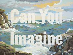 """Can You Imagine, by  Trey Speegle - 20x200.com : """"This work is a vintage paint-by-number that I have reconstituted by enlarging it, silkscreening it on canvas, mixing a fresh palette of 60 colors, blocking out the text and painting in everything but. This query, """"Can You Imagine,"""" sits right at the intersection of the profound and the mundane, where the impulse to create lives."""""""