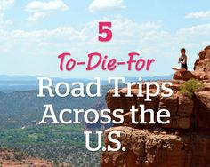 The open road beckons, people, so follow these routes to see major sites, hidden treasures, and all the other stuff that makes this country great—without any airport angst or sticker shock.