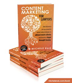 Content Marketing for Lawyers  Book. How attorneys can use powerful social media strategies to attract more clients and become a thought leader. #content #Marketing #Lawyers #attorneys #Legal #LawFirms #socialmedia