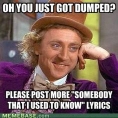 Condescending Wonka...makes my day
