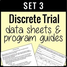 This packet contains goal sheets and data forms for a wide range of types of discrete trial data. Just print and you are completely ready to run a discrete trial skill acquisition program!Each goal sheet details specifically how to run the discrete trial instructional program.