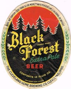 Labels Black Forest Extra Pale Beer Cleveland Home Brewing Co.(Post Prohibition) Cleveland Ohio United States of America
