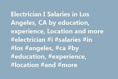 Electrician I Salaries in Los Angeles, CA by education, experience, Location and more #electrician #i #salaries #in #los #angeles, #ca #by #education, #experience, #location #and #more http://cameroon.nef2.com/electrician-i-salaries-in-los-angeles-ca-by-education-experience-location-and-more-electrician-i-salaries-in-los-angeles-ca-by-education-experience-location-and-more/  # Electrician I Salaries in Los Angeles, California Alternate Job Titles: Entry Level Electrician, Electrician I What…