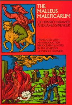 """The Malleus Maleficarum,""""Hammer of Witches"""" written in 1486."""