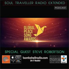 TODAY 5PM-6PM EST Soul Traveller Radio AND BOMBSHELL RADIO PRESENT bombshellradio.com  This week on Soul Traveller Radio Show we caught up with Steve Robertson who has dedicated his life to the cause of transformational music with both the Global Peace Song Awards and Project-Peace on Earth. Click the link below to listen to the interview. Soul Traveller Radio recently became aware of the Global Peace Song Awards which serves as a search for our worlds most enlightened musicians and songs…