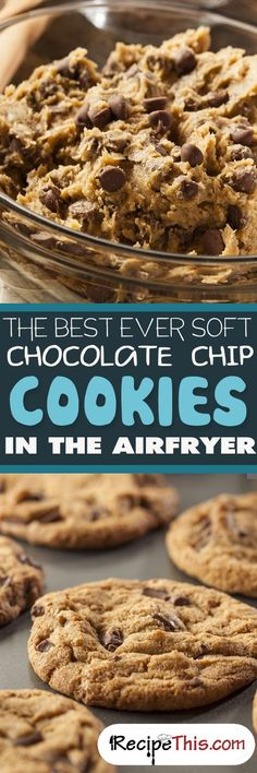 The Best Ever Soft Chocolate Chip Cookies In The Airfryer