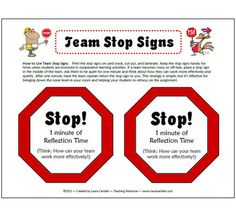 The team stop sign is a management tool to help control the noise level during cooperative learning activities. If a team becomes noisy or off-task, place a stop sign in the middle of the team. Ask team members to be quiet for one minute and think about how they can work more effectively and quietly. This strategy is simple, but it's effective for helping your students to refocus.