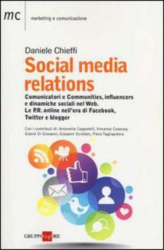 Social media relations / Daniele Chieffi. - Gruppo24ore, 2012