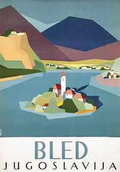 Bled, Jugoslavija, travel poster (please add credits if you know them. Thanks, @Whitney Clark Schuetz Steininger)