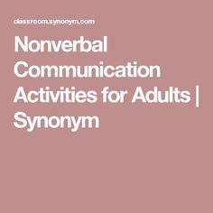 Nonverbal Communication Activities for Adults | Synonym