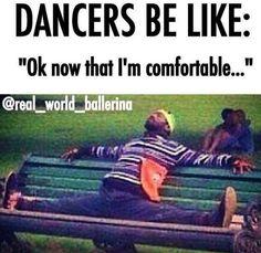 Dancers be like...