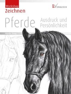 Zeichnen - Pferde: Ausdruck und Persönlichkeit (Workshop) von Nicole Zeug http://www.amazon.de/dp/3862301087/ref=cm_sw_r_pi_dp_axmKwb0Z7XTCN