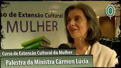 Curso de Extensão Cultural da Mulher - Palestra da  Ministra Cármen Lúcia