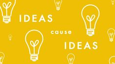Thinking causes ideas  Ideas get you to think again