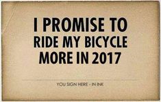 Do you promise to ride more this year?   RELATED: 5 things you must do on a bike this year - http://www.bikeroar.com/articles/5-things-you-must-do-on-a-bike-this-year.   #cycling #gothedistance #bike #ride #challenge