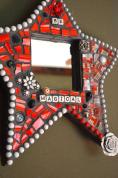 Mosaic Mirror - Red Star Mirror that says Be Magical