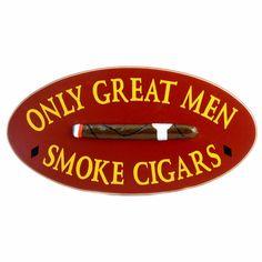 Great Men Smoke Cigars Sign