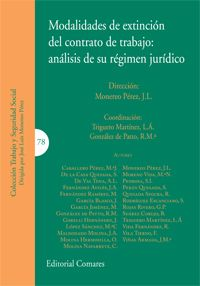 Modalidades de extinción del contrato de trabajo : análisis de su régimen jurídico / Monereo Pérez, J. L. (dir.) ; Triguero Martínez, L. Á. y González de Patto, R. Ma. (coords.) ; [autores] Caballero Pérez, Ma. J. [y otros]