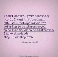 Love this... Demand respect don't settle ... You are worth it and your wants, needs, and feelings are valid!