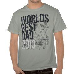 World's Best Dad Grunge 2013 Father's Day Shirt
