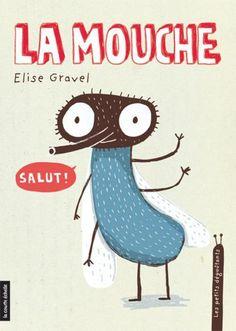 La mouche - Elise Gravel