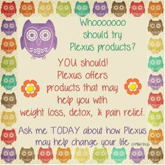 www.plexusslim.com/marciajantz WHO needs Plexus! You do! This is not just a weight loss product! It is so much more! Go to my website for the answers you have been looking for for years!