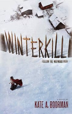Winterkill by Kate A. Boorman | The 17 Best YA Book Cover Designs Of 2014
