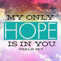 Bible verse ~ Psalm 39:7